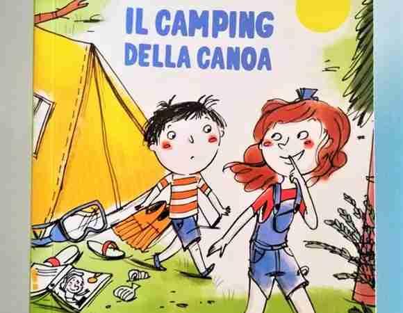 IL CAMPING DELLA CANOA di Sofia Gallo e Francesca Carabelli, SINNOS EDITRICE