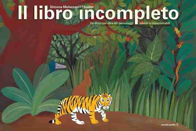 IL LIBRO INCOMPLETO di Simona Mulazzani e Spider, ORECCHIO ACERBO EDITORE