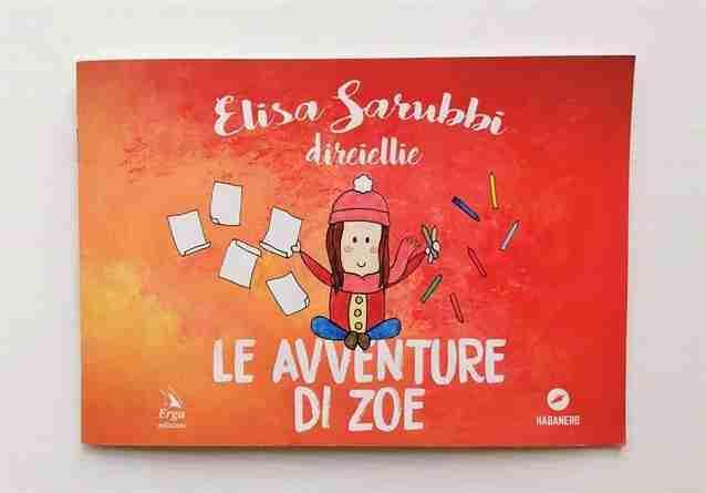 LE AVVENTURE DI ZOE di Elisa Sarubbi, ERGA EDIZIONI