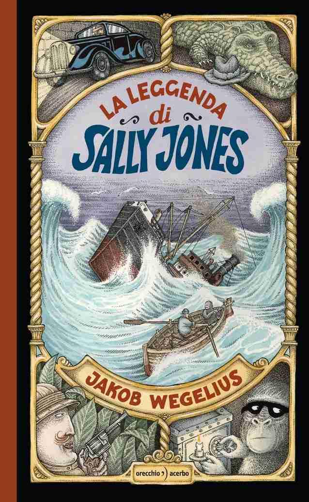 LA LEGGENDA DI SALLY JONES di Jakob Wegelius, ORECCHIO ACERBO EDITORE