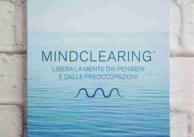 MINDCLEARING Libera la mente dai pensieri e dalle preoccupazioni di Elena Benvenuti, EIFIS EDITORE