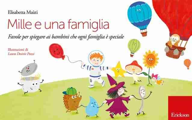 MILLE E UNA FAMIGLIA Favole per spiegare ai bambini che ogni famiglia è speciale di Elisabetta Maùti, EDIZIONI CENTRO STUDI ERICKSON