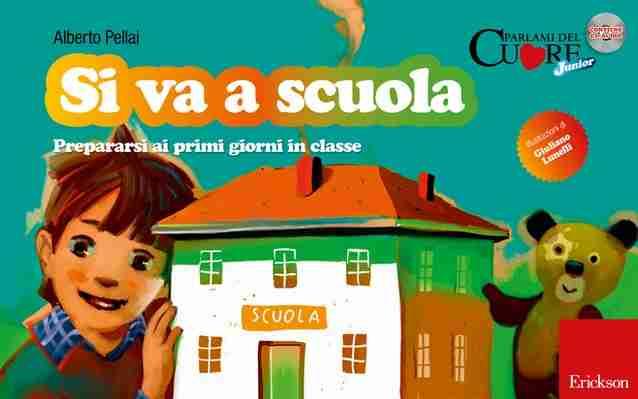 SI VA A SCUOLA Prepararsi ai primi giorni in classe di Alberto Pellai, EDIZIONI CENTRO STUDI ERICKSON