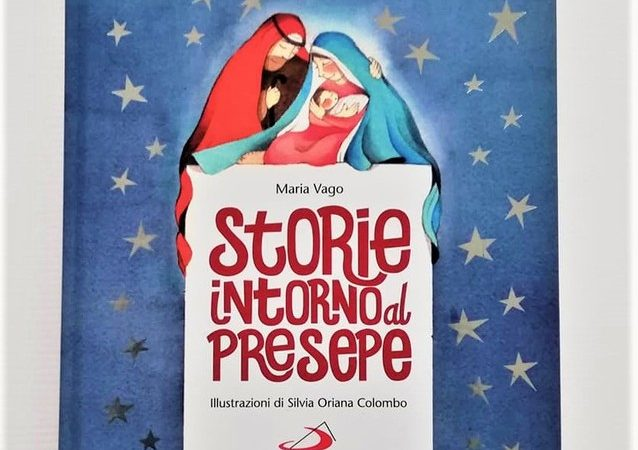 STORIE INTORNO AL PRESEPE di Maria Vago e Silvia OrianaColombo, EDIZIONI SAN PAOLO