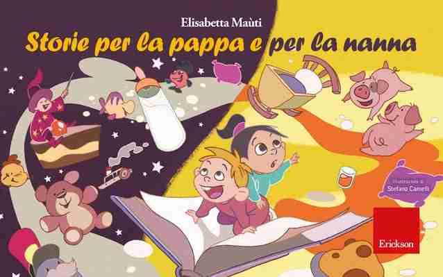 STORIE PER LA PAPPA E PER LA NANNA di Elisabetta Maùti, EDIZIONI CENTRO STUDI ERICKSON