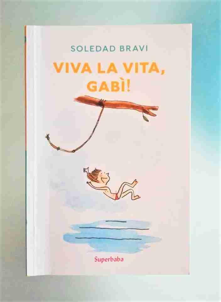 VIVA LA VITA, GABÌ! di Soledad Bravi, BABALIBRI