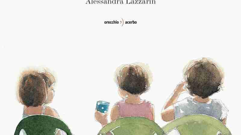 UN GIOCO DA RAGAZZE di Alessandra Lazzarin, ORECCHIO ACERBO EDITORE