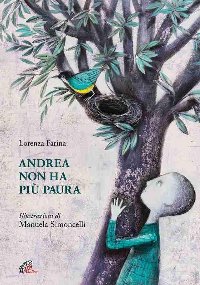 ANDREA NON HA PIÙ PAURA di Lorenza Farina, PAOLINE EDITORIALE LIBRI