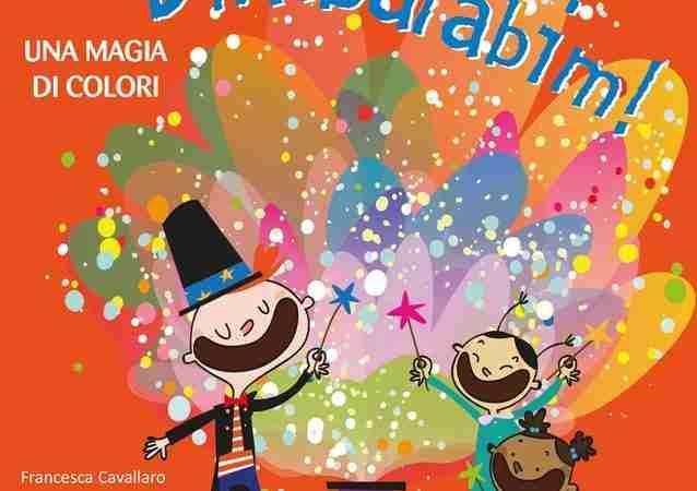 BIMBALABIM! Una magia di colori di Francesca Cavallaro e Livia Rocchi, LA MARGHERITA EDIZIONI