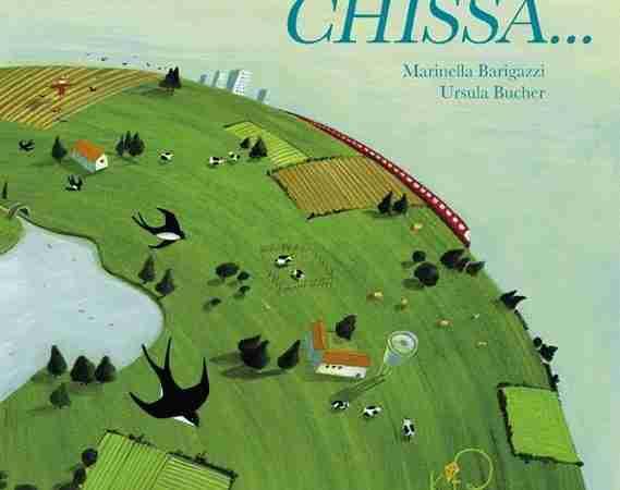 CHISSÀ…di Marinella Barigazzi e Ursula Bucher, KITE EDIZIONI