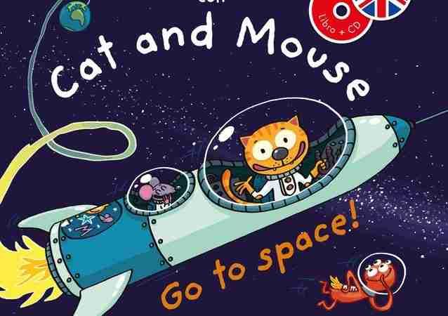 IMPARO L'INGLESE CON CAT AND  MOUSE. GO TO SPACE! di Stéphane Husar e Loïc Méhée, EDIZIONI CURCI