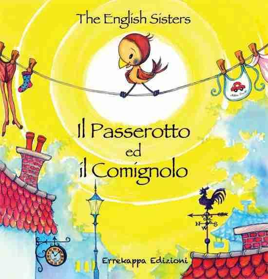 IL PASSEROTTO ED IL COMIGNOLO di The English Sisters e Anna Kecskés,  ERREKAPPA EDIZIONI