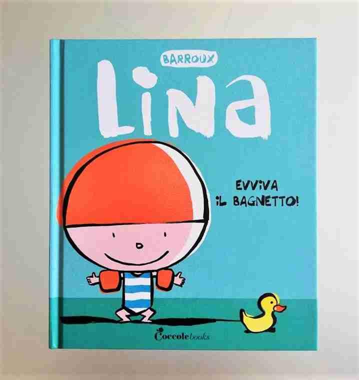 LINA Evviva il bagnetto! di Barroux, COCCOLE BOOKS