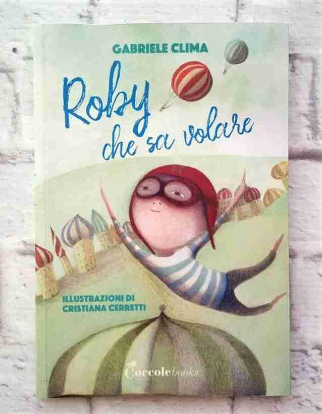 ROBY CHE SA VOLARE di Gabriele Clima e Cristiana Cerretti, COCCOLE BOOKS