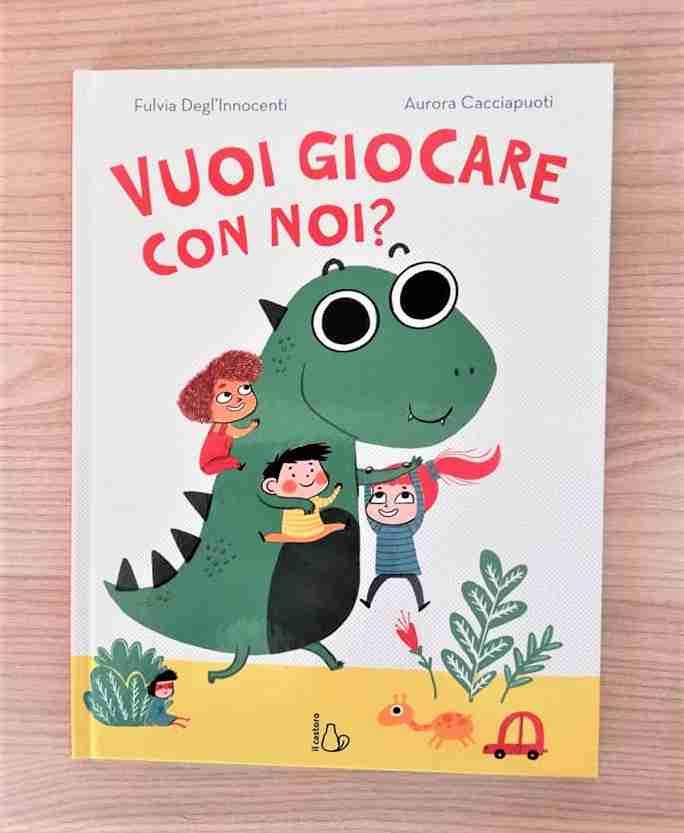 VUOI GIOCARE CON NOI? di Fulvia Degl'Innocenti e Aurora Cacciapuoti, EDITRICE IL CASTORO