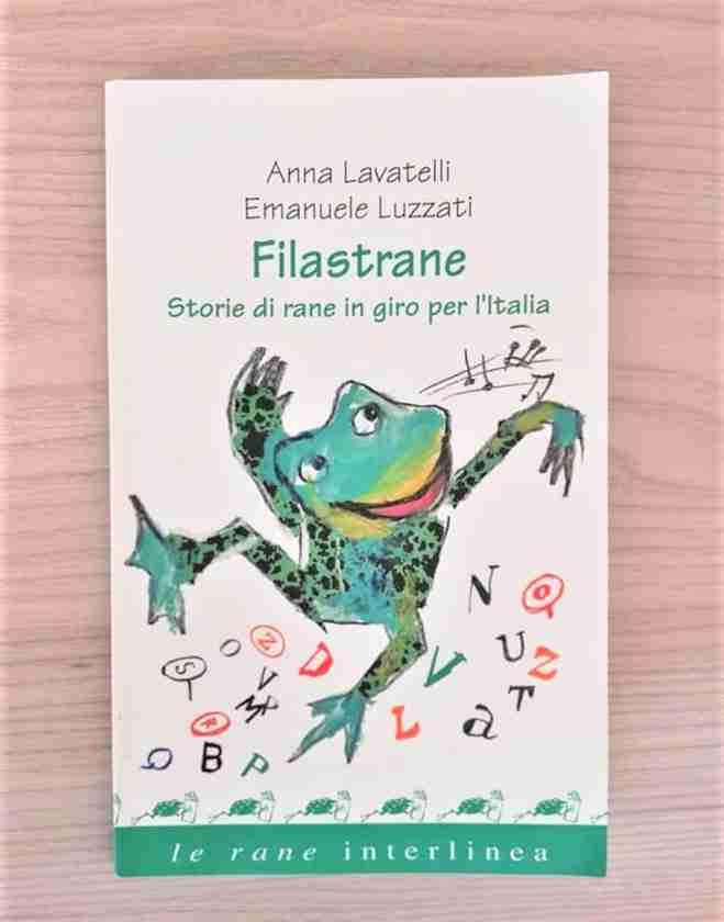 FILASTRANE Storie di rane in giro per l'Italia di Anna Lavatelli ed Emanuele Luzzati, LE RANE DI INTERLINEA