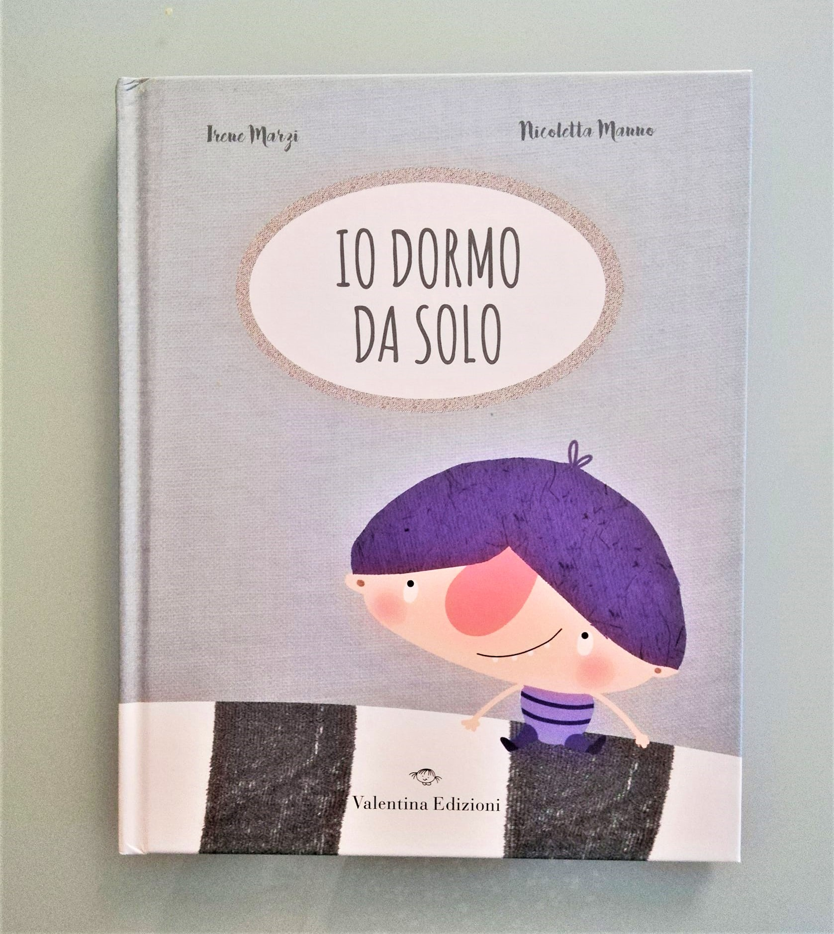 IO DORMO DA SOLO di Irene Marzi e Nicoletta Manno,  VALENTINA EDIZIONI
