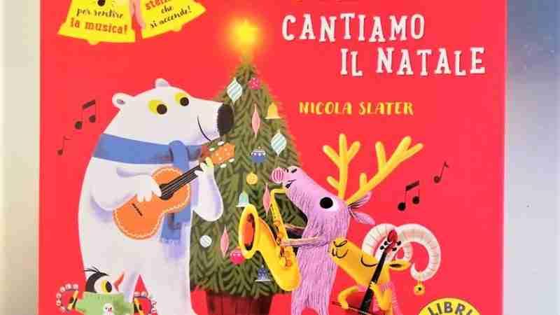 JINGLE BELLS Cantiamo il Natale di Nicola Slater, FABBRI EDITORE