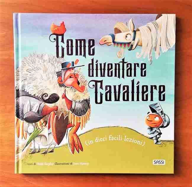 COME DIVENTARE CAVALIERE (in dieci facili lezioni) di Todd Tarpley e Jenn Harney, SASSI JUNIOR