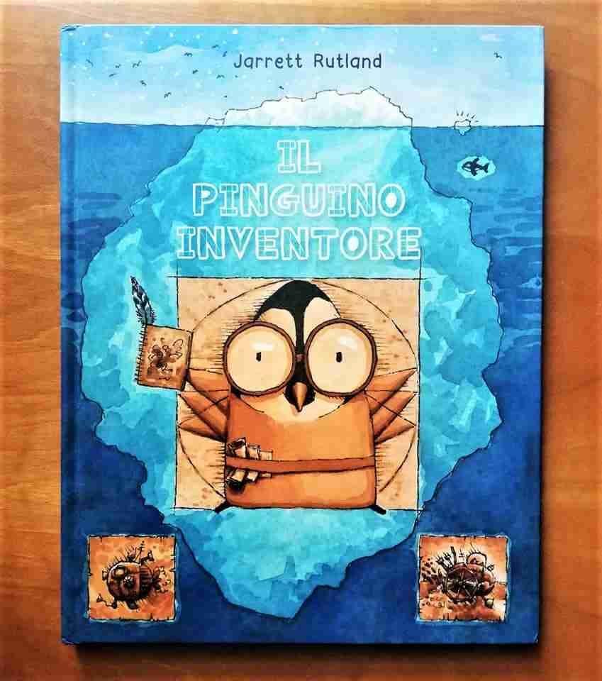 IL PINGUINO INVENTORE di Jarrett Rutland, PICARONA