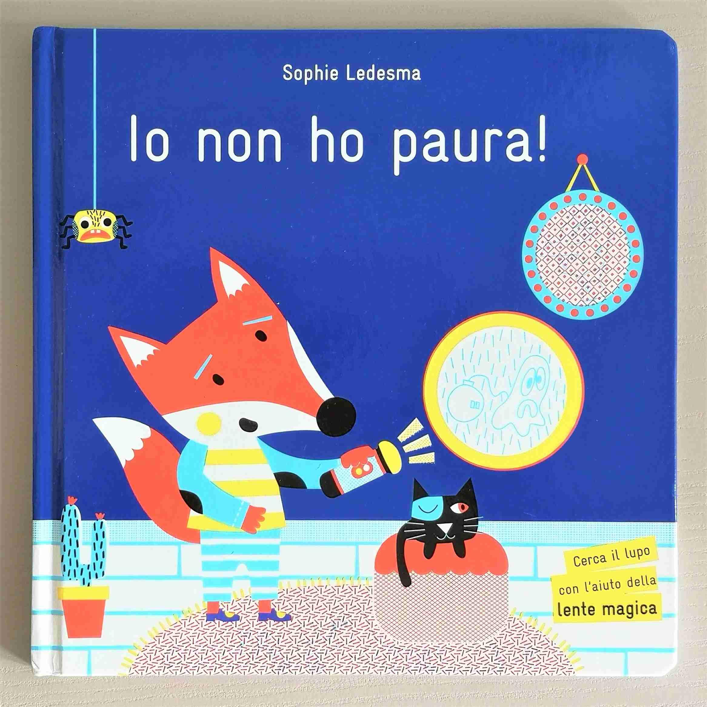 IO NON HO PAURA! di Sophie Ledesma, LA MARGHERITA EDIZIONI