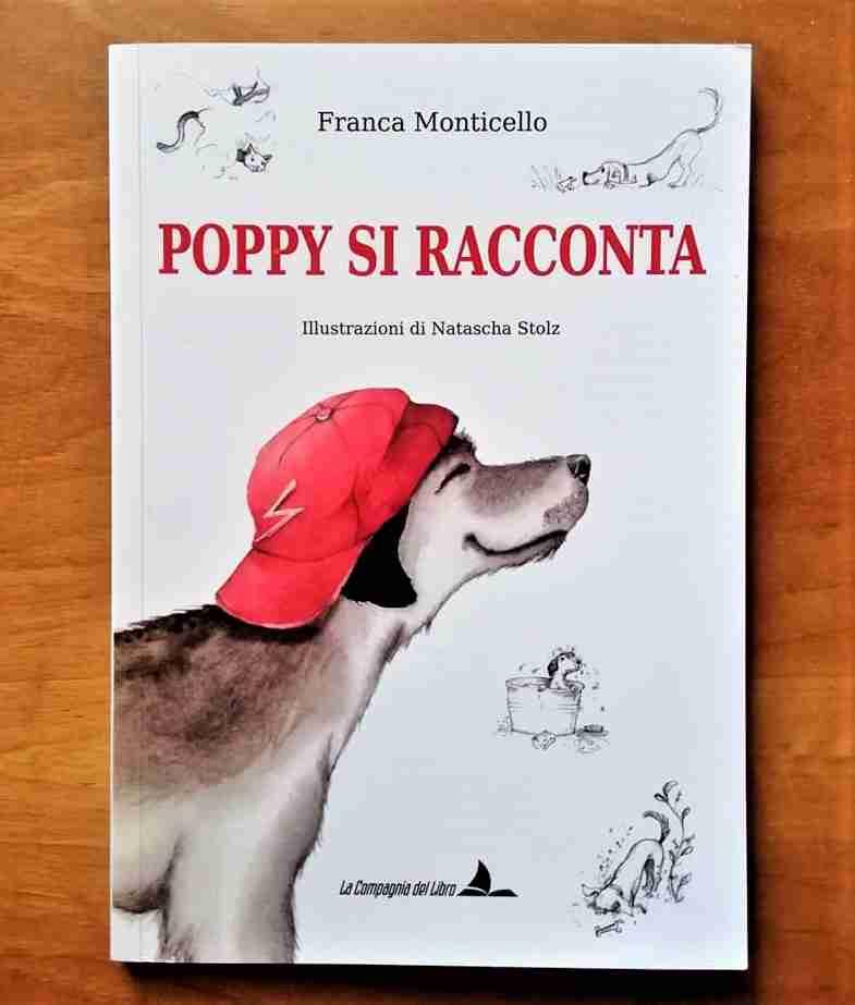 POPPY SI RACCONTA di Franca Monticello, LA COMPAGNIA DEL LIBRO
