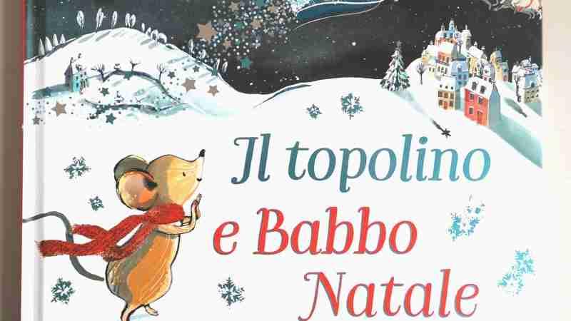 IL TOPOLINO E BABBO NATALE di Tracey Corderoy e Sarah Massini, GRIBAUDO