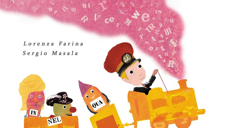 IL TRENO DELLE PAROLE di Lorenza Farina e Sergio Masala, EDIZIONI IL CILIEGIO