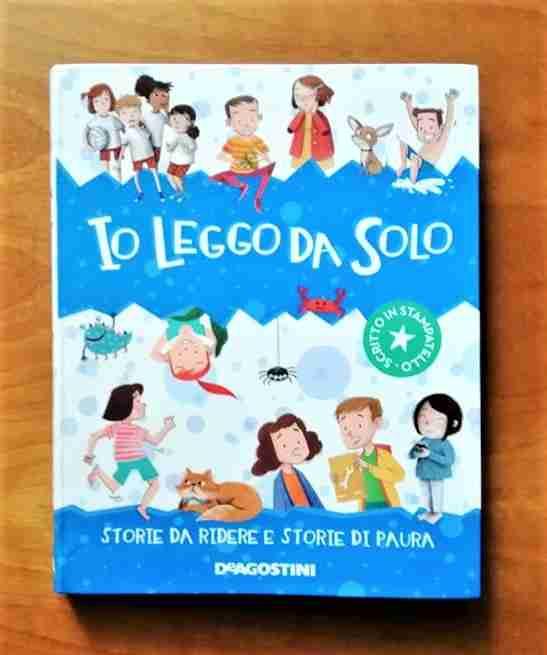 STORIE DA RIDERE E STORIE DI PAURA Io leggo da solo, De Agostini