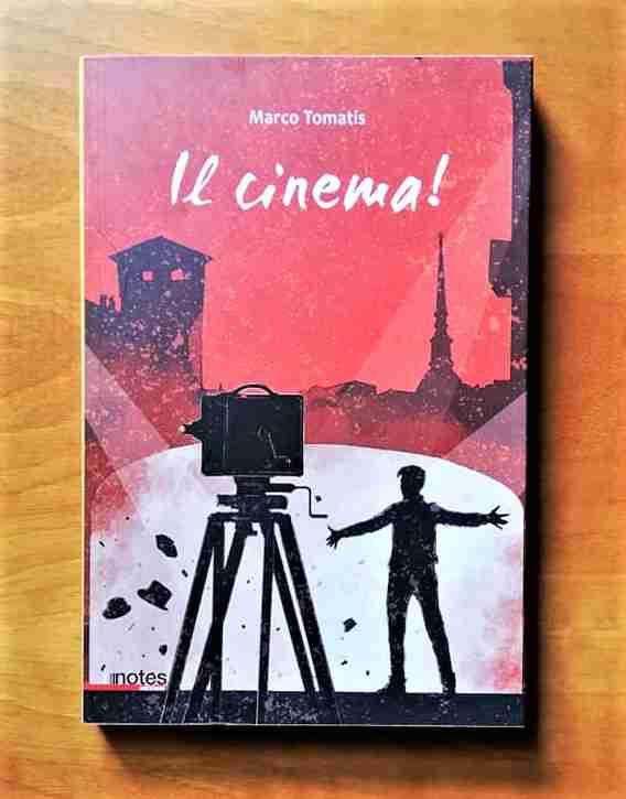 IL CINEMA! di Marco Tomatis, NOTES EDIZIONI