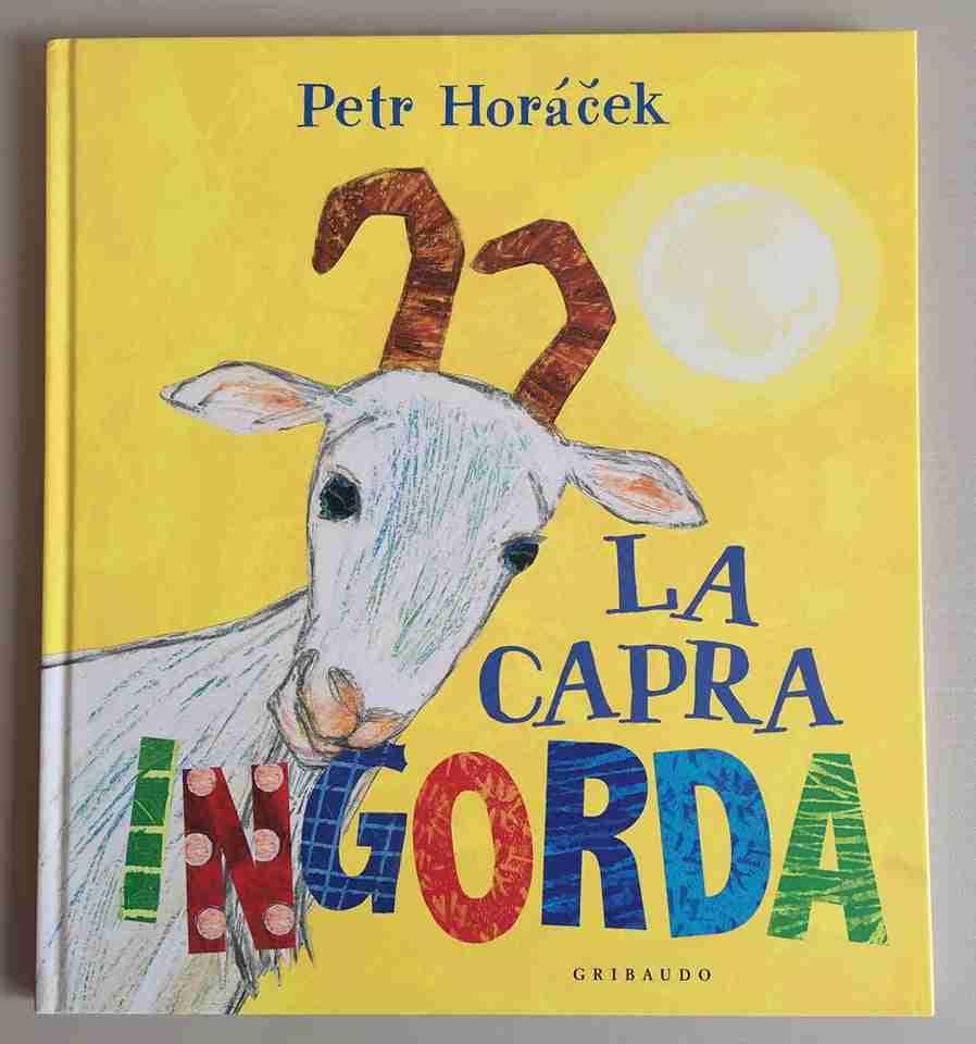 LA CAPRA INGORDA di Petr Horáček, GRIBAUDO