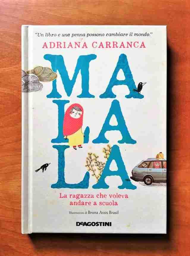 MALALA La ragazza che voleva andare a scuola di Adriana Carranca, DE AGOSTINI