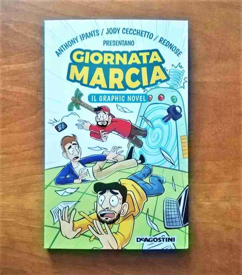 GIORNATA MARCIA Il graphic novel di Anthony IPants, Jody Cecchetto e RedNose, DE AGOSTINI