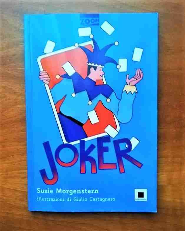 JOKER di Susie Morgenstern, BIANCOENERO EDIZIONI