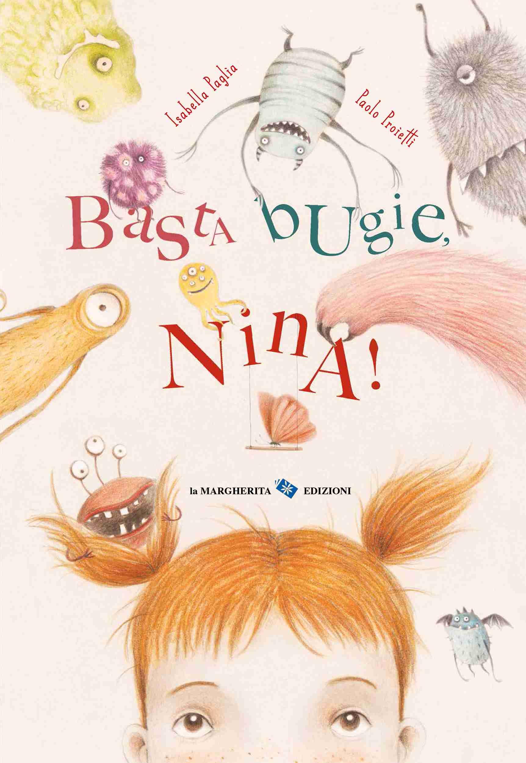 BASTA BUGIE, NINA! di Isabella Paglia e Paolo Proietti, LA MARGHERITA EDIZIONI