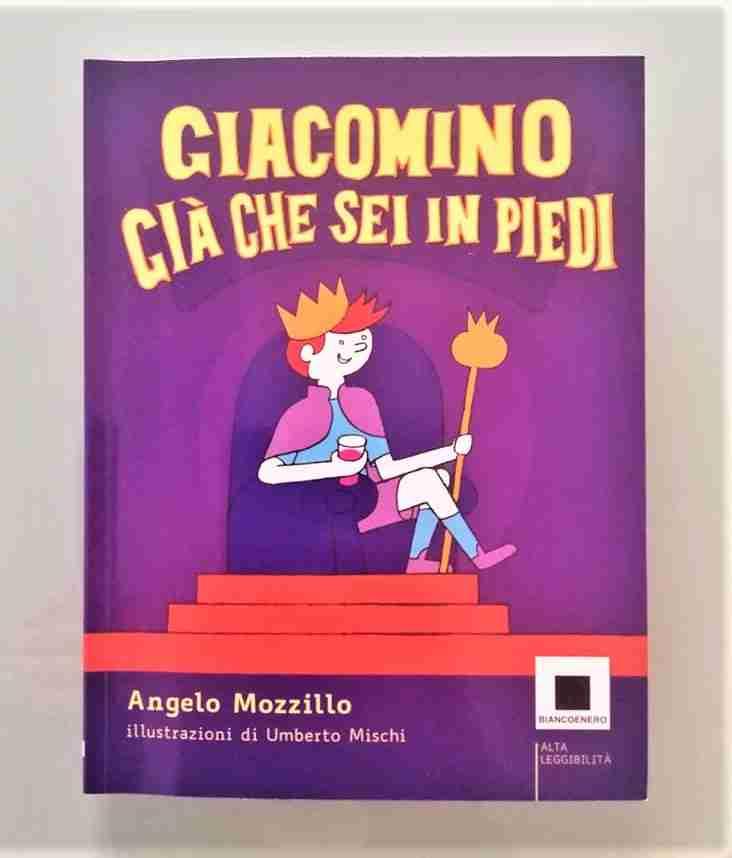 GIACOMINO GIÀ CHE SEI IN PIEDI di Angelo Mozzillo e Umberto Mischi,  BIANCOENERO EDIZIONI