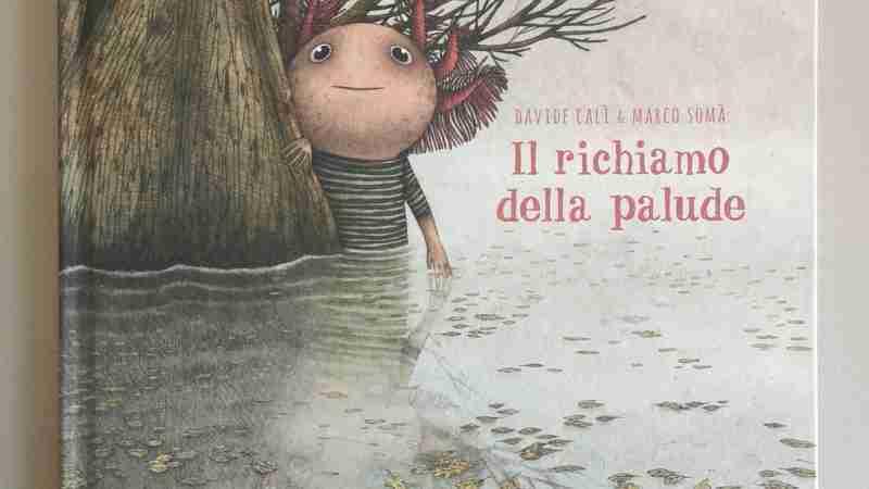 IL RICHIAMO DELLA PALUDE di Davide Calì e Marco Somà, KITE EDIZIONI