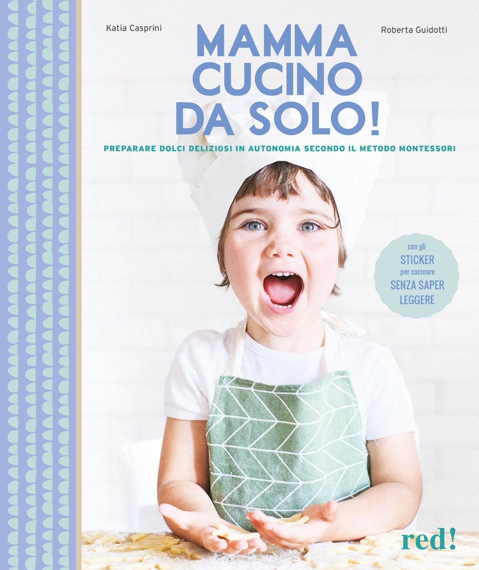 MAMMA, CUCINO DA SOLO! di Katia Casprini e Roberta Guidotti, RED! Edizioni