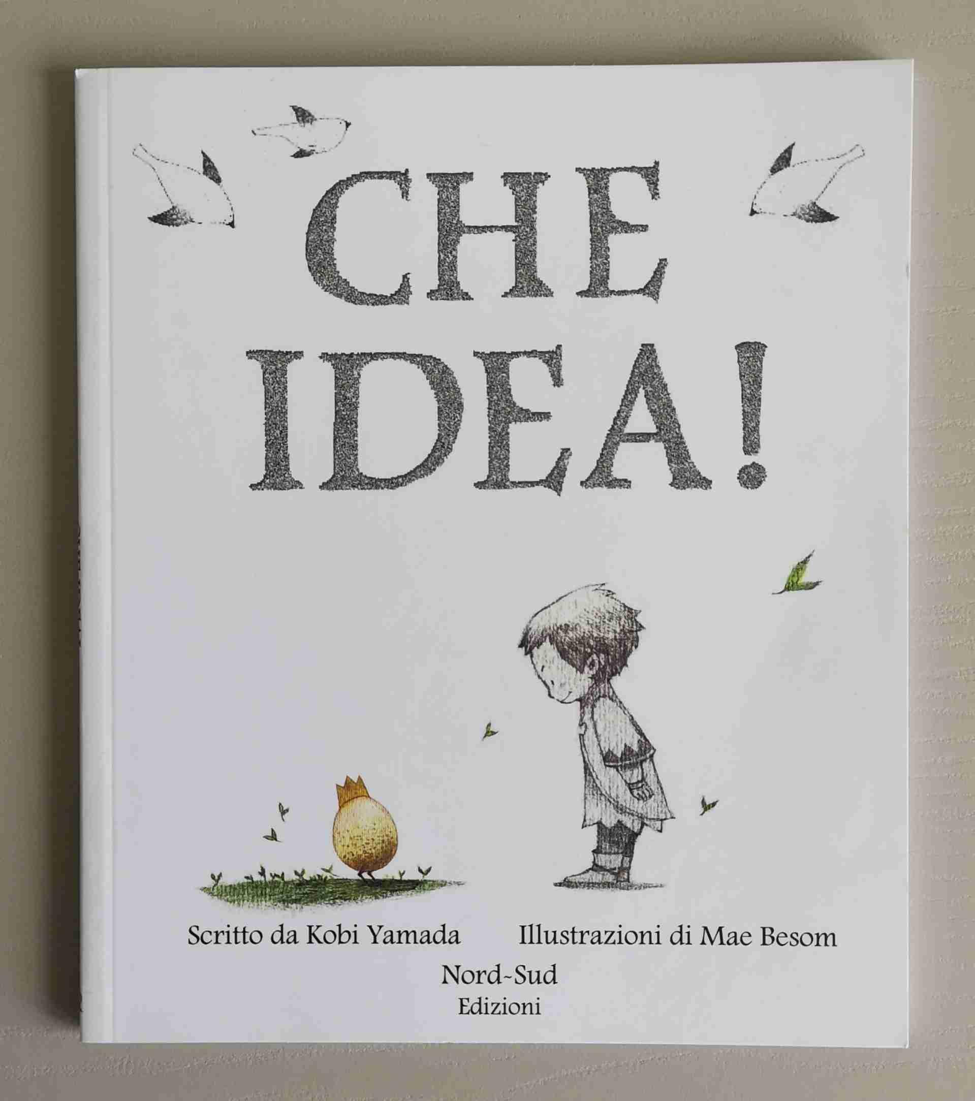 CHE IDEA! di Kobi Yamada e Mae Besom, NORD SUD EDIZIONI