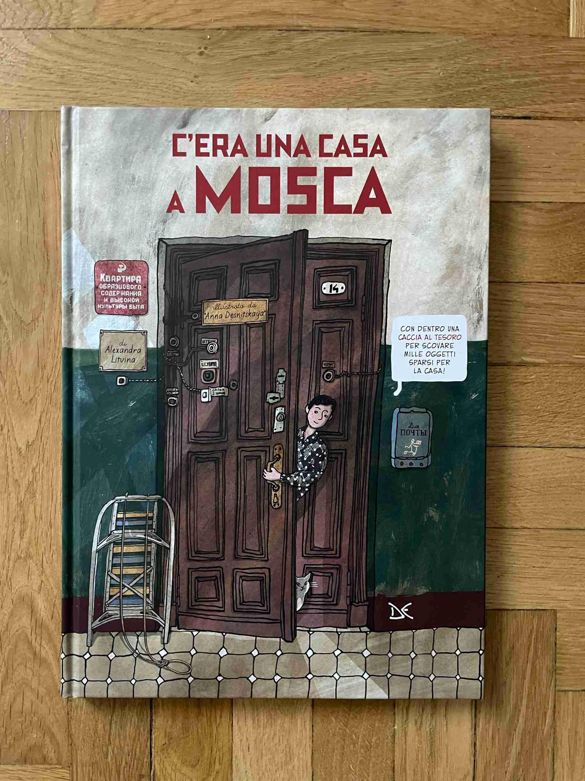 C'ERA UNA CASA A MOSCA di Alexandra Litvina e Anna Desnitskaya, DONZELLI EDITORE