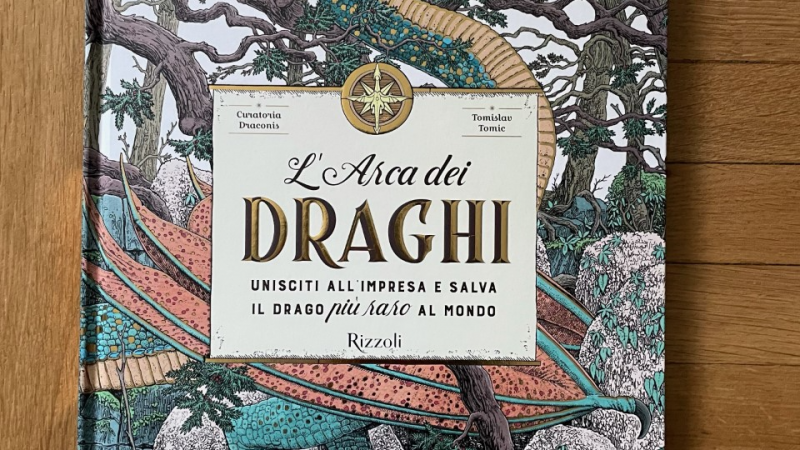 L'ARCA DEI DRAGHI di Curatoria Draconis e Tomislav Tomic, RIZZOLI