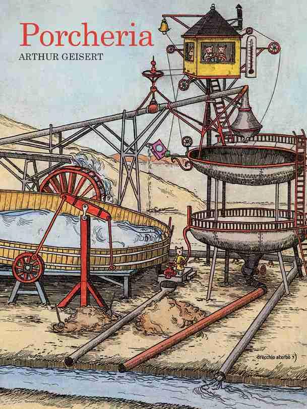 PORCHERIA di Arthur Geisert, ORECCHIO ACERBO EDITORE