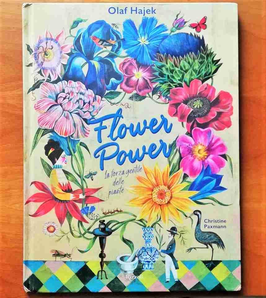 FLOWER POWER La forza gentile delle piante di Olaf Hajek e Christine Paxmann, RIZZOLI