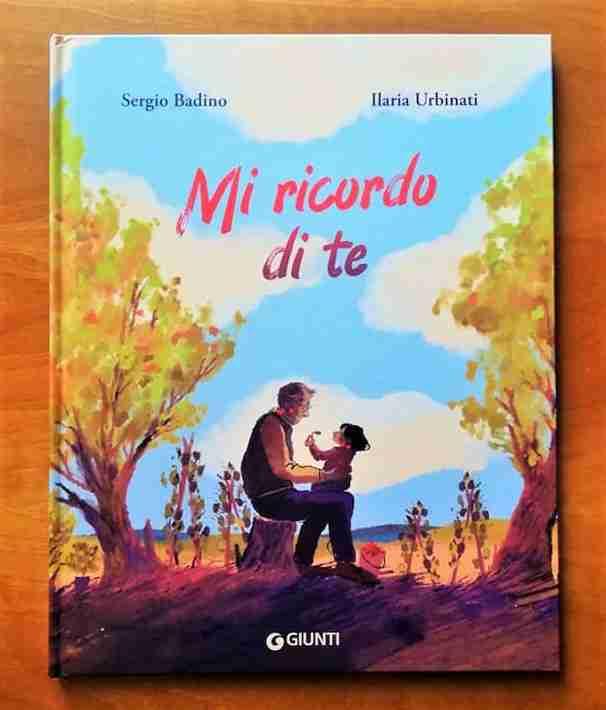MI RICORDO DI TE di Sergio Badino e Ilaria Urbinati, GIUNTI EDITORE