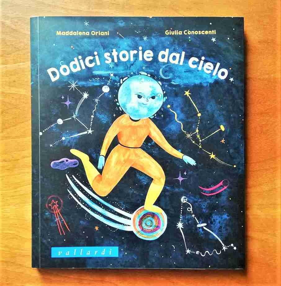 DODICI STORIE DAL CIELO di Maddalena Oriani e Giulia Conoscenti, VALLARDI INDUSTRIE GRAFICHE