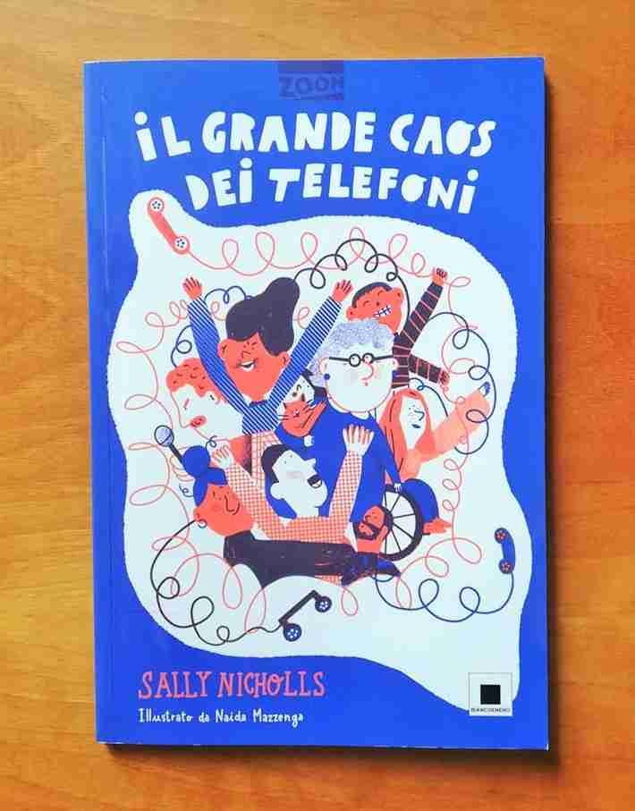 IL GRANDE CAOS DEI TELEFONI di Sally Nicholls e Naida Mazzenga, BIANCONERO EDIZIONI