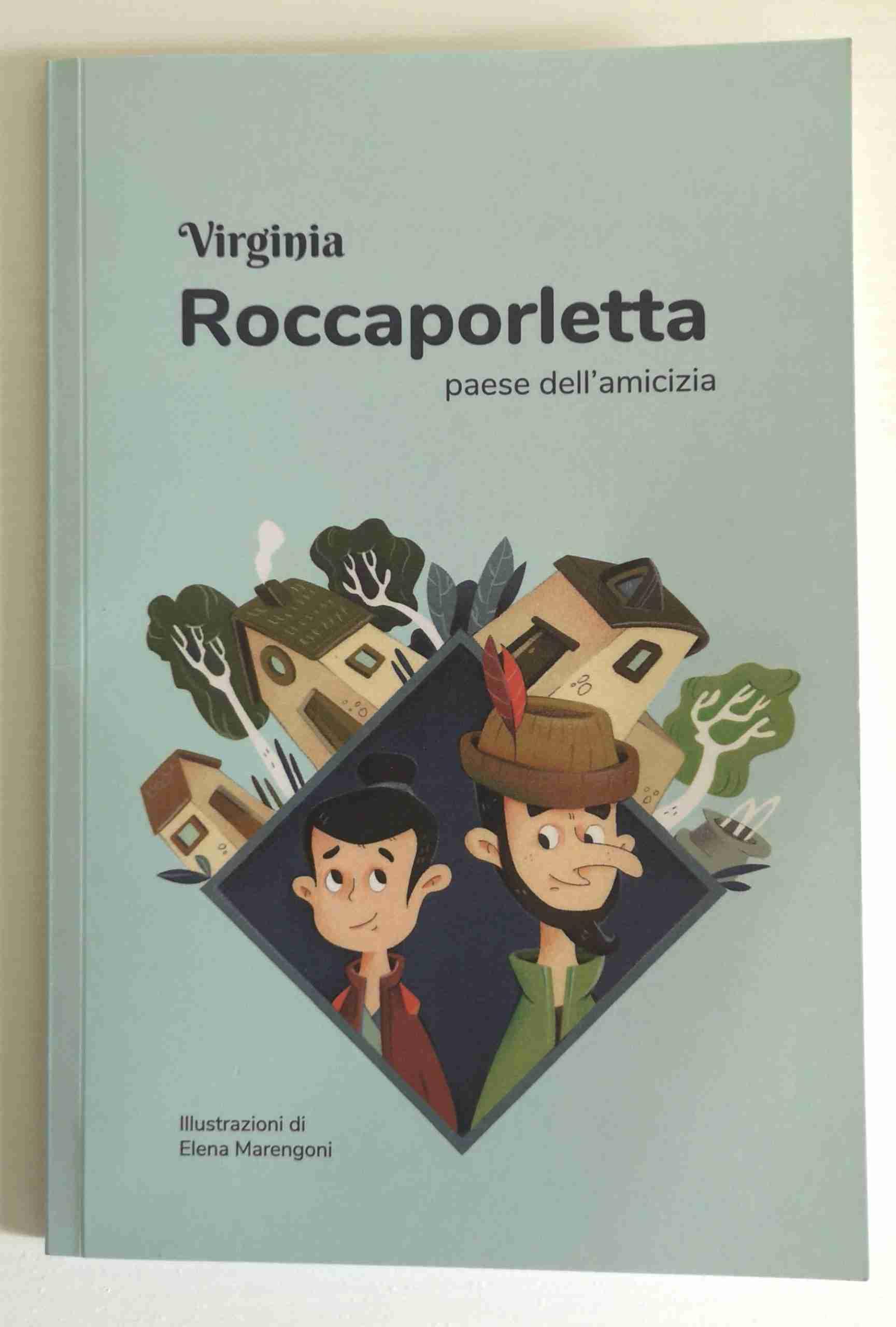 ROCCAPORLETTA Paese dell'amicizia di Virginia ed Elena Marengoni