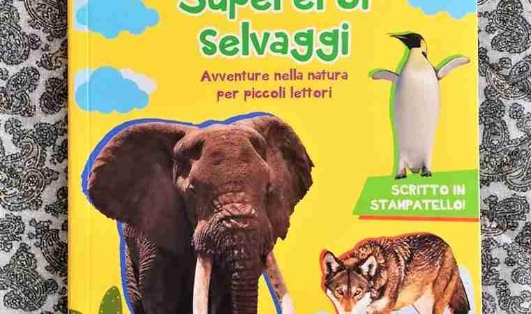 SUPEREROI SELVAGGI Avventure nella natura per piccoli lettori di Animal Planet, DE AGOSTINI