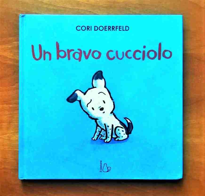 UN BRAVO CUCCIOLO di Cori Doerrfeld, EDITRICE IL CASTORO