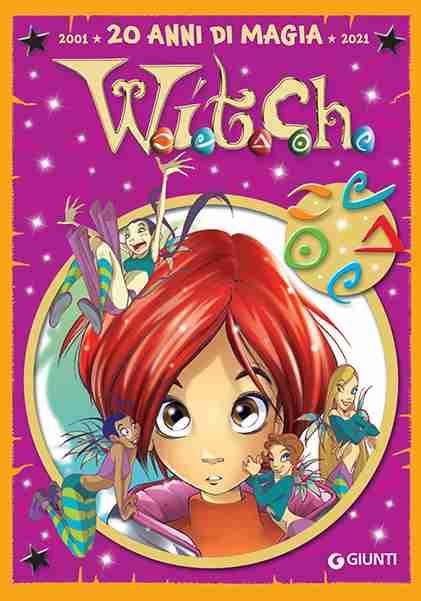 WITCH 2001-2021 Vent'anni di Magia, GIUNTI EDITORE